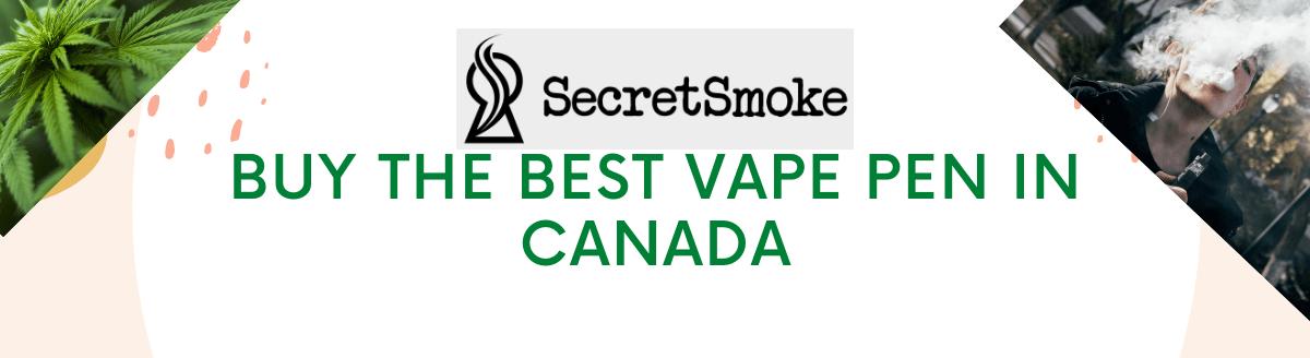 Buy The Best Vape Pen in Canada
