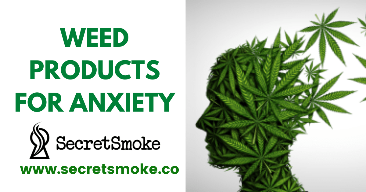Buy Right Weed Product for Anxiety