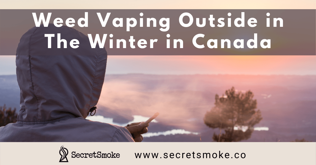 Weed Vaping Outside in The Winter in Canada
